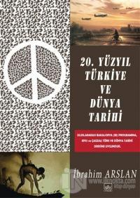20. Yüzyıl Türkiye ve Dünya Tarihi %40 indirimli İbrahim Arslan