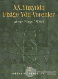 20. Yüzyılda Fiziğe Yön Verenler