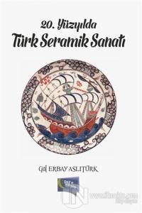 20. Yüzyılda Türk Seramik Sanatı
