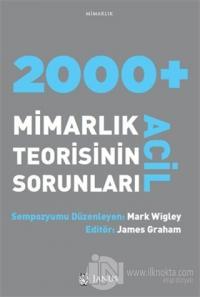 2000 + Acil Mimarlık Teorisinin Sorunları