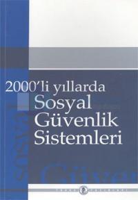 2000 'li Yıllarda Sosyal Güvenil Sistemleri