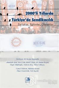 2000'li Yıllarda Türkiye'de Sendikacılık Abdullah Aysu