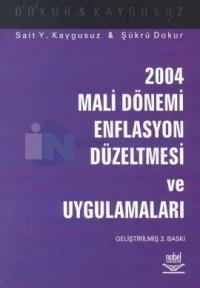 2004 Mali Dönemi Enflasyon Düzeltmesi ve Uygulamaları