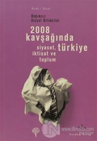 2008 Kavşağında Türkiye