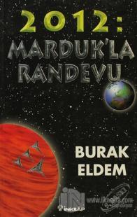 2012: Marduk'la Randevu 2012: Ejderhanın Yılı