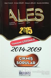 2015 ALES 2014-2009 Tamamı Çözümlü Çıkmış Sorular