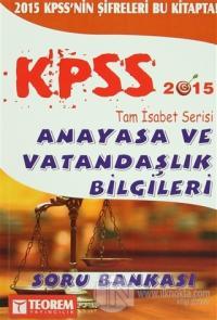 2015 KPSS Tam İsabet Serisi Anayasa ve Vatandaşlık Bilgileri Soru Bankası