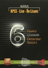 2016 KPSS Lise - Ön Lisans 6 Fasikül Çözümlü Deneme Sınavı