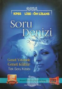 2016 KPSS - Lise - Önlisans Soru Denizi Genel Yetenek Genel Kültür Tek Soru Kitabı