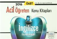 2016 ÖABT İngilizce Öğretmenliği Acil Öğreten Konu Kitapları