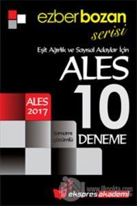 2017 Ezberbozan Serisi ALES Eşit Ağırlık ve Sayısal Adaylar İçin Tamamı Çözümlü 10 Deneme
