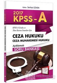 2017 KPSS A Grubu Ceza Hukuku Ceza Muhakemesi Hukuku Açıklamalı Soru Bankası