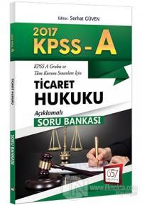 2017 KPSS A Grubu Ticaret Hukuku Açıklamalı Soru Bankası