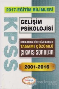 2017 KPSS Eğitim Bilimleri Gelişim Psikolojisi Tamamı Çözümlü 2001-2016 Çıkmış Sorular