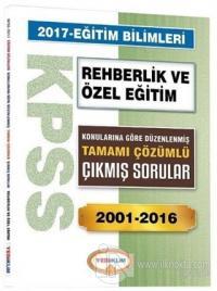 2017 KPSS Eğitim Bilimleri Rehberlik ve Özel Eğitim Tamamı Çözümlü 2001-2016 Çıkmış Sorular