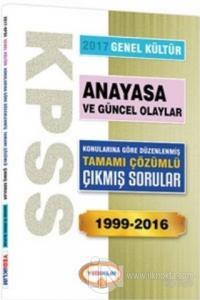 2017 KPSS Genel Kültür Anayasa Konularına Göre Düzenlenmiş Tamamı Çözümlü 1999-2016 Çıkmış Sorular