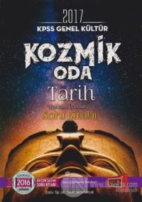 2017 KPSS - Genel Kültür Kozmik Oda Tarih Tamamı Çözümlü Soru Kitabı