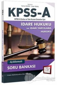 2018 KPSS A Grubu İdare Hukuku ve İdari Yargılama Hukuku Açıklamalı Soru Bankası