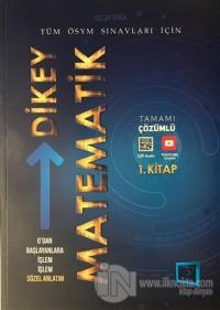 0'dan Başlayanlara İşlem İşlem Sözel Anlatım Dikey Matematik 1. Kitap (Tamamı Çözümlü)