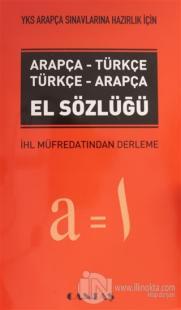 2018 YKS Arapça Sınavlarına Hazırlık İçin Arapça-Türkçe / Türkçe-Arapça El Sözlüğü