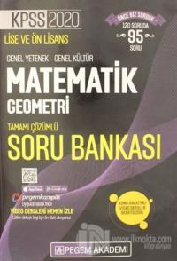 2020 KPSS Lise ve Önlisans Genel Yetenek Genel Kültür Matematik - Geometri Tamamı Çözümlü Soru Bankası