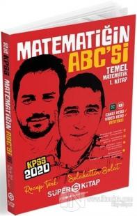 2020 KPSS Matematiğin ABC'si Temel Matematik 1. Kitap