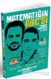 2020 KPSS Matematiğin ABC'si Temel Matematik 2. Kitap