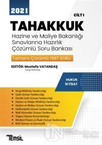 2021 Tahakkuk - Hazine ve Maliye Bakanlığı Sınavlarına Hazırlık Çözümlü Soru Bankası Cilt 1