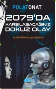 2079'da Karşılaşacağınız Dokuz Olay