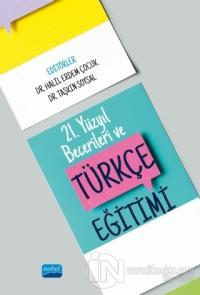 21. Yüzyıl Becerileri ve Türkçe Eğitimi