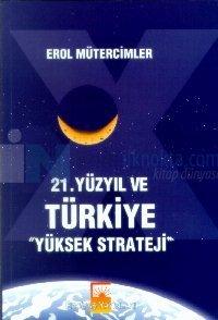 """21. Yüzyıl ve Türkiye """"Yüksek Strateji"""""""