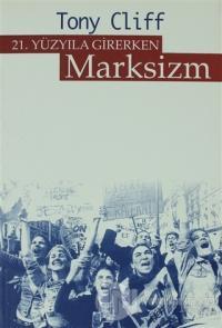 21. Yüzyıla Girerken Marksizm