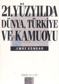 21. Yüzyılda Dünya, Türkiye ve Kamuoyu
