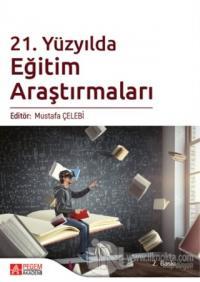 21. Yüzyılda Eğitim Araştırmaları Mustafa Çelebi