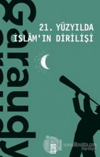 21. Yüzyılda İslam'ın Dirilişi Roger Garaudy