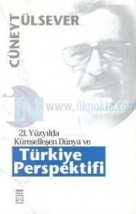 21.Yüzyılda Küreselleşen Dünya ve Türkiye Perspektifi