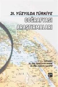 21. Yüzyılda Türkiye Coğrafyası Araştırmaları Ferdi Akbaş