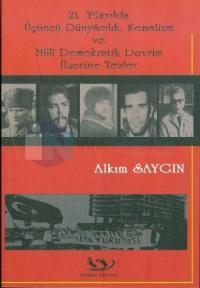 21. Yüzyılda Üçüncü Dünyacılık, Kemalizm ve Milli Demokratik Devrim Üzerine Tezler