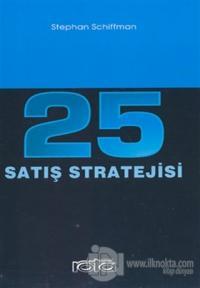 25 Satış Stratejisi Satışlarınızı Artıracak