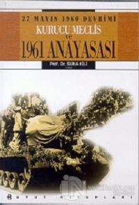 27 Mayıs 1960 Devrimi Kurucu Meclis ve 1961 Anayasası