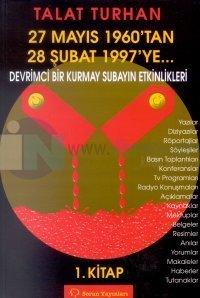 27 Mayıs 1960'tan 28 Şubat 1997'ye...Devrimci Bir Kurmay Subayın Etkinlikleri1. Kitap