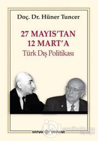 27 Mayıs'tan 12 Mart'a Türk Dış Politikası