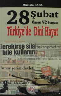 28 Şubat Öncesi ve Sonrasında Türkiye'de Dini Hayat