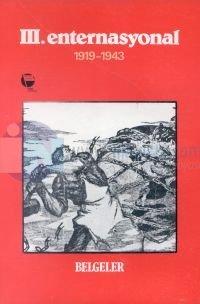 3. Enternasyonal Belgeler 1919-1943