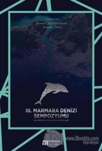 3. Marmara Denizi Sempozyumu Bildirileri ve Çalıştay Raporları