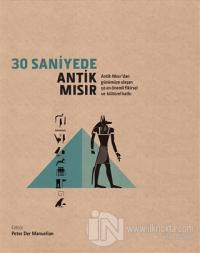30 Saniyede Antik Mısır (Ciltli)