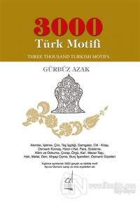 3000 Türk Motifi / Three Thousand Turkish Motifs Gürbüz Azak