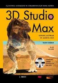 3D Studio Max Cilt: 1 Modelleme (Örnekler İçeren CD-ROM'la Birlikte)