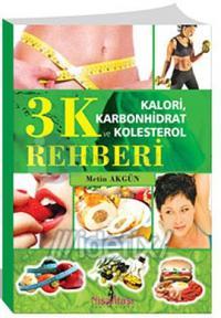 3K Rehberi -  Kalori, Karbonhidrat ve Kolestrol