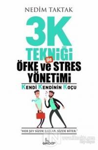 3K Tekniği İle Öfke ve Stres Yönetimi Nedim Taktak